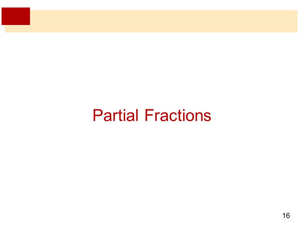 16 Partial Fractions