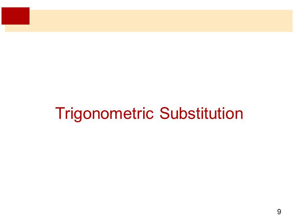 9 Trigonometric Substitution