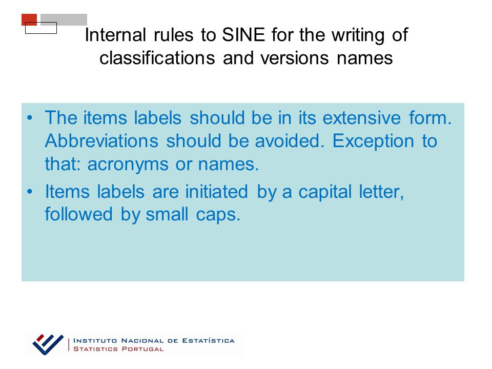 Internal rules to SINE for the writing of classifications and versions names The items labels should be in its extensive form.