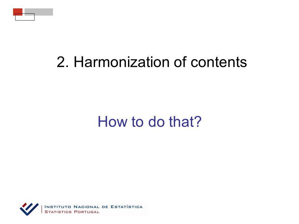 2. Harmonization of contents How to do that