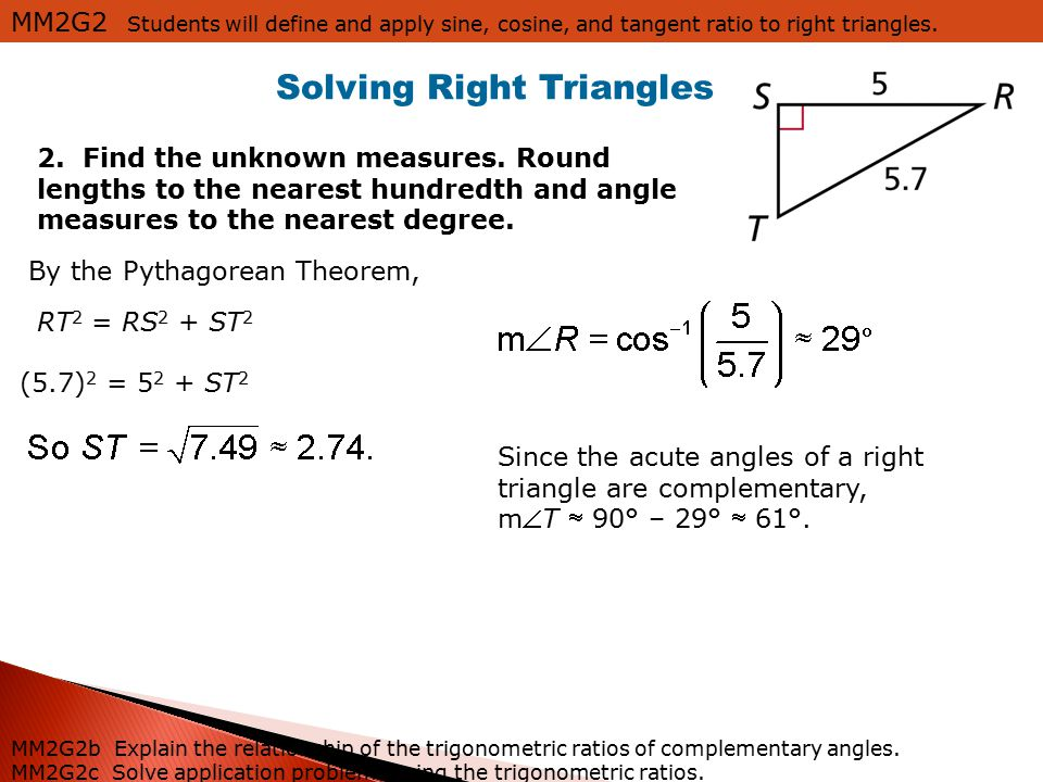 MM2G2 Students will define and apply sine, cosine, and tangent ratio to right triangles.