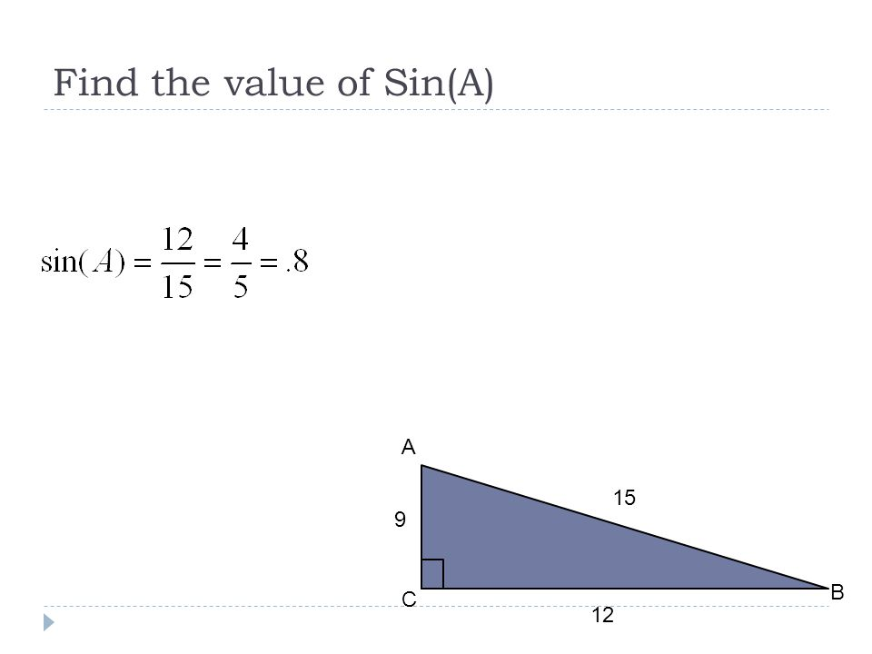 Find the value of Sin(A) A C B 9 15 12
