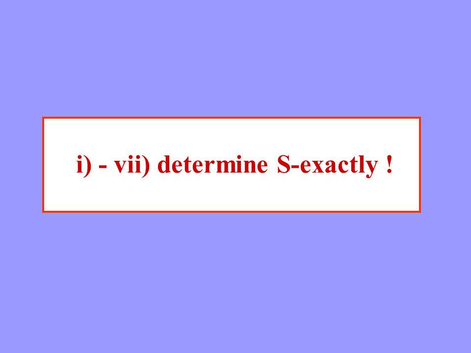 i) - vii) determine S-exactly !