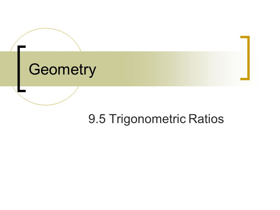 May 5, 2015Geometry 9.5 Trigonometric Ratios w/o Calculator21 Example 3Find a.