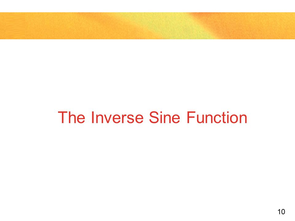 10 The Inverse Sine Function