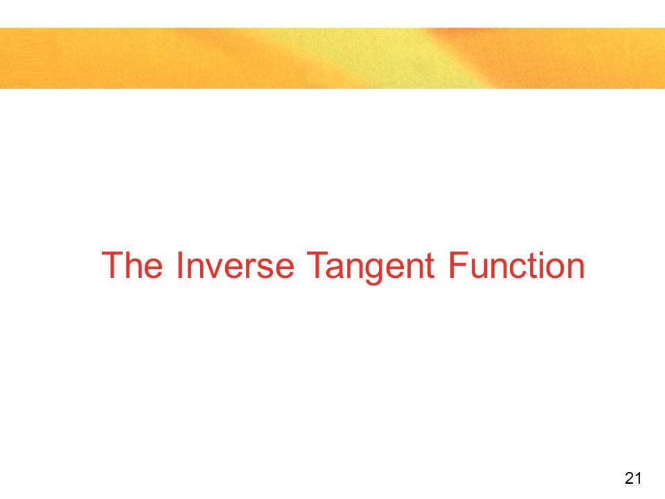 21 The Inverse Tangent Function