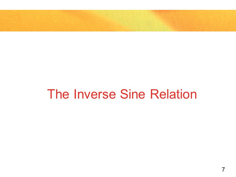 7 The Inverse Sine Relation