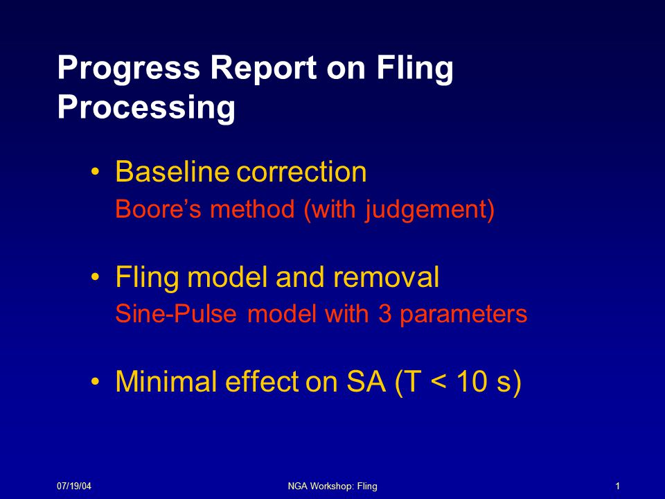 07/19/04NGA Workshop: Fling2 To model fling we need to accurately recover the residual displacement.