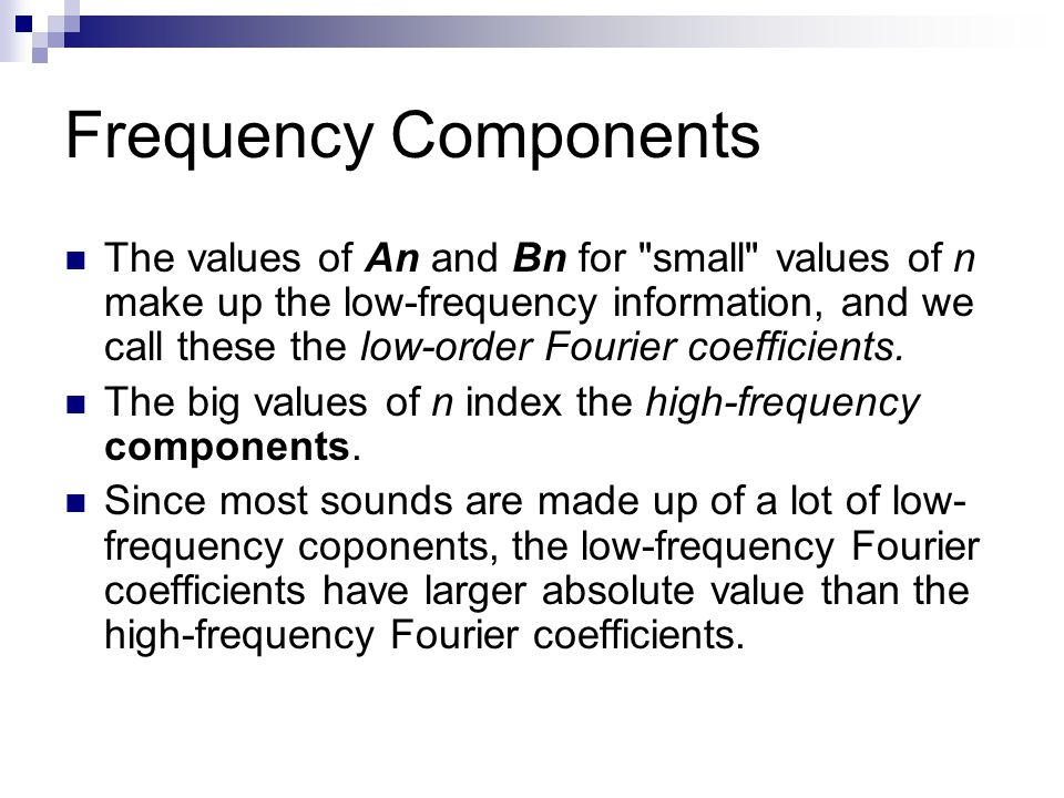 Frequency Components The values of An and Bn for