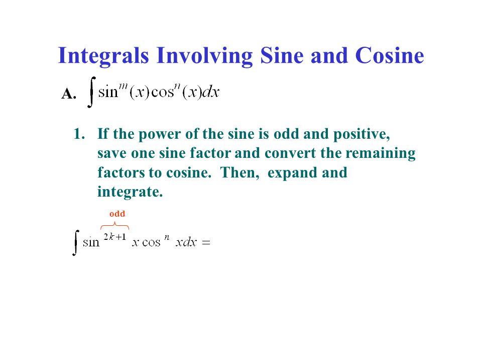 Integrals Involving Sine and Cosine A.