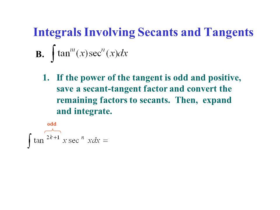 Integrals Involving Secants and Tangents B.
