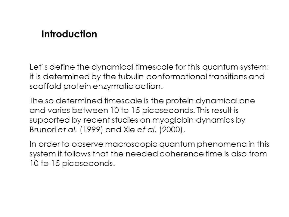Let's define the dynamical timescale for this quantum system: it is determined by the tubulin conformational transitions and scaffold protein enzymati