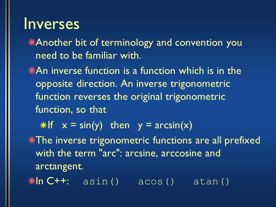 Inverses  Another bit of terminology and convention you need to be familiar with.