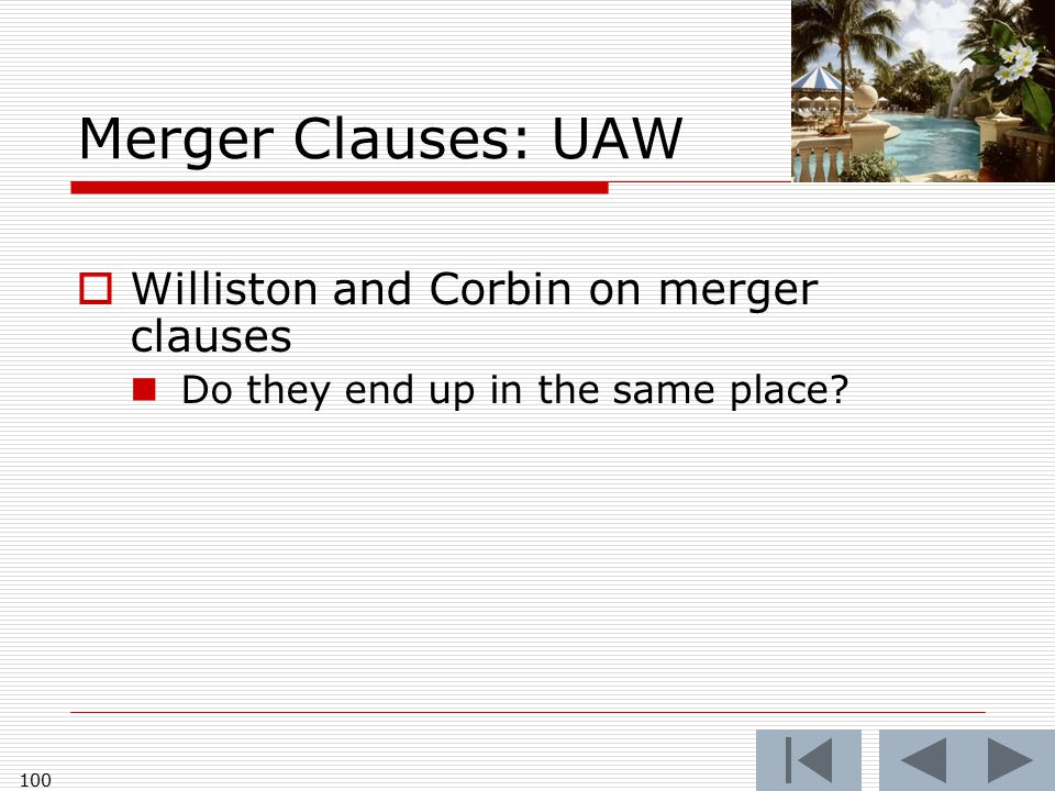 Merger Clauses: UAW  Williston and Corbin on merger clauses Do they end up in the same place? 100