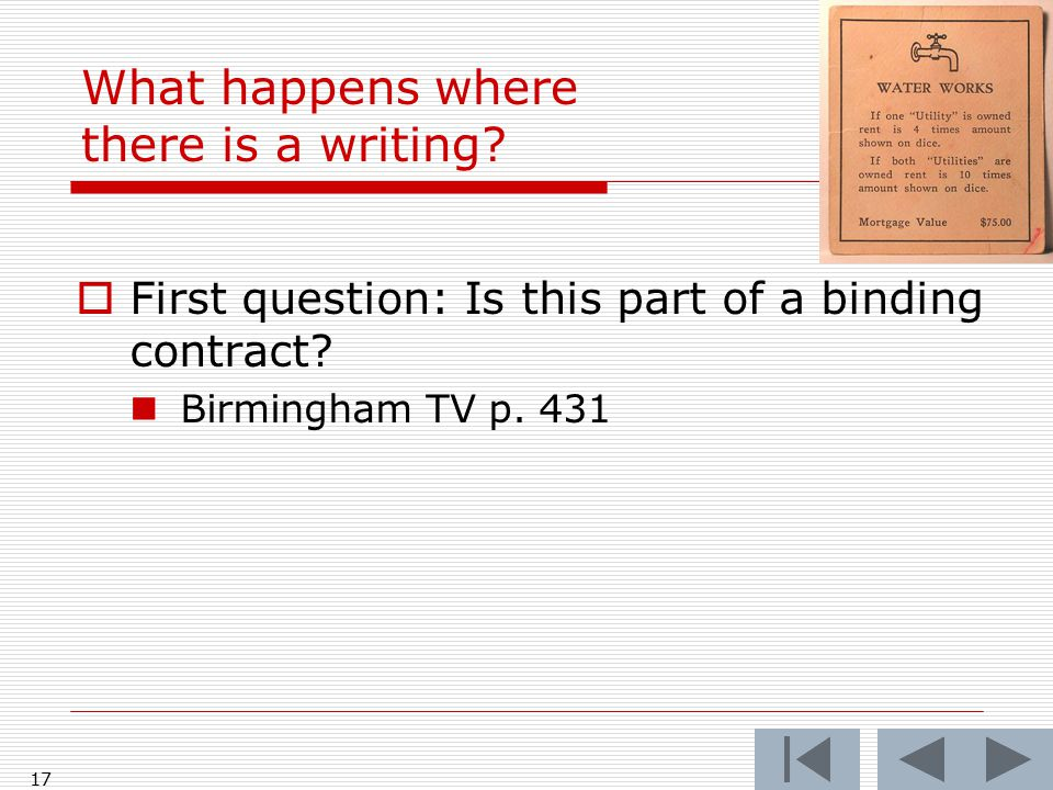  First question: Is this part of a binding contract? Birmingham TV p. 431 17 What happens where there is a writing?
