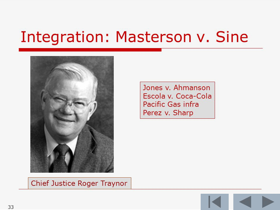 Integration: Masterson v. Sine 33 Chief Justice Roger Traynor Jones v.