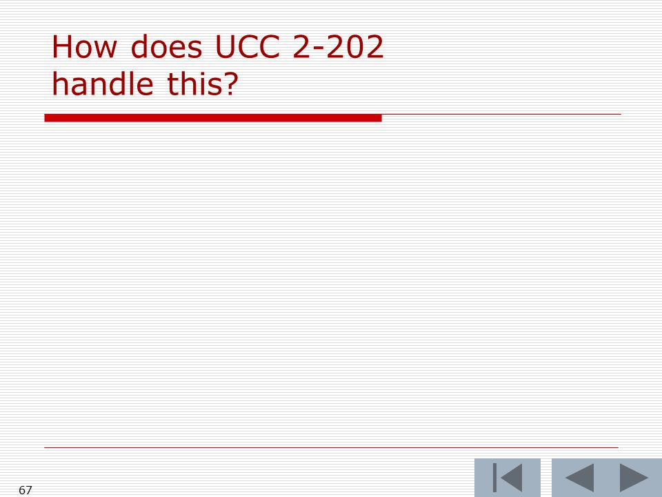 How does UCC 2-202 handle this? 67