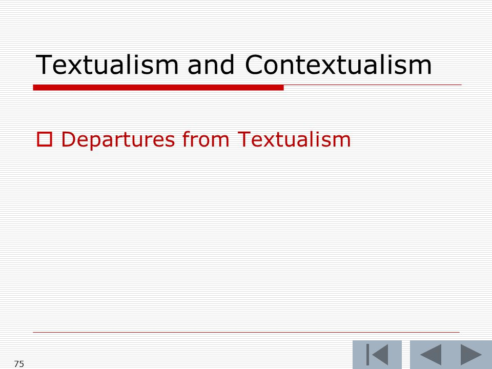 Textualism and Contextualism  Departures from Textualism 75