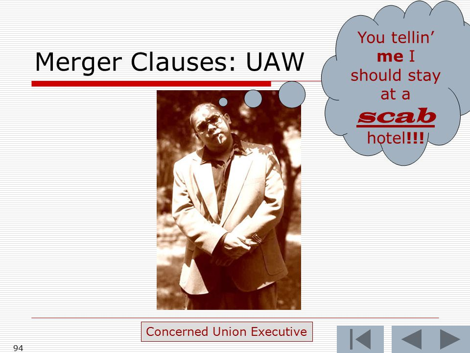 Merger Clauses: UAW You tellin' me I should stay at a scab hotel!!! Concerned Union Executive 94