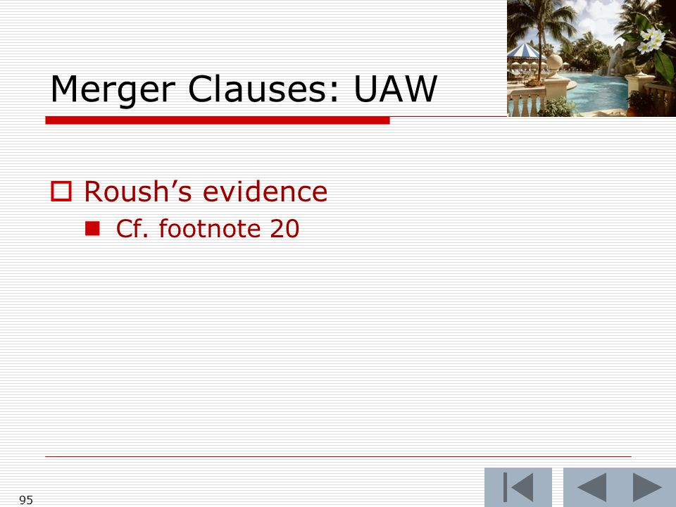 Merger Clauses: UAW  Roush's evidence Cf. footnote 20 95