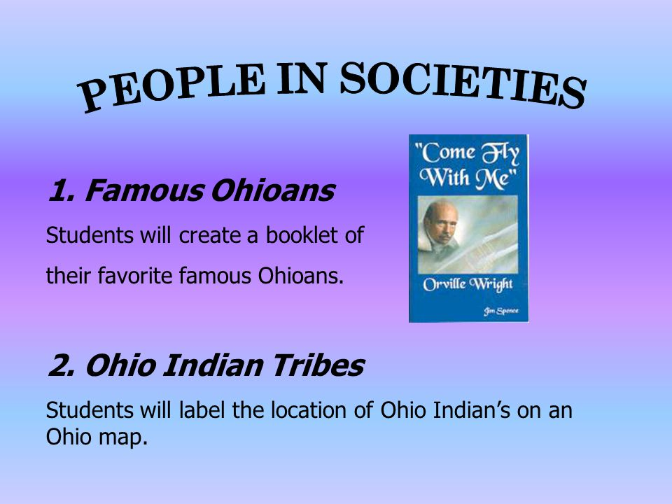 1. Famous Ohioans Students will create a booklet of their favorite famous Ohioans.