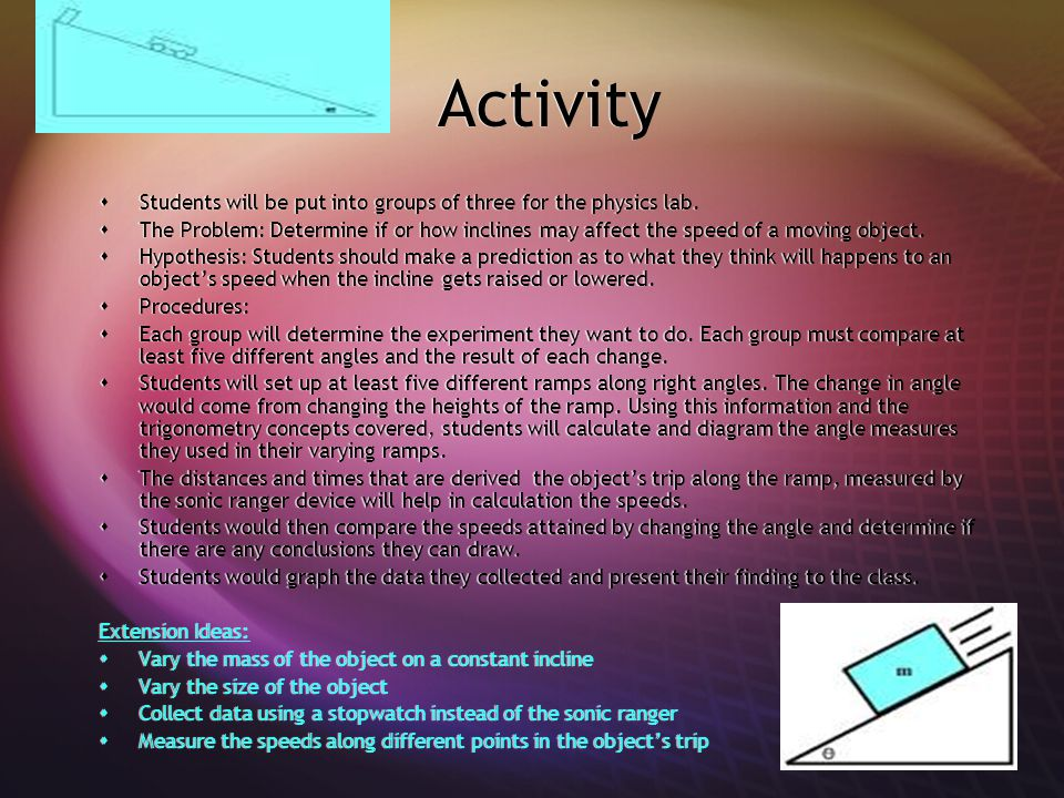 Activity  Students will be put into groups of three for the physics lab.