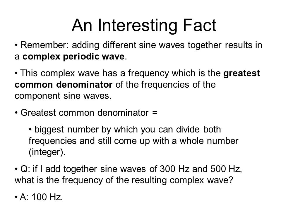 Importance. Almost all of the sounds we hear are complex compression waves.
