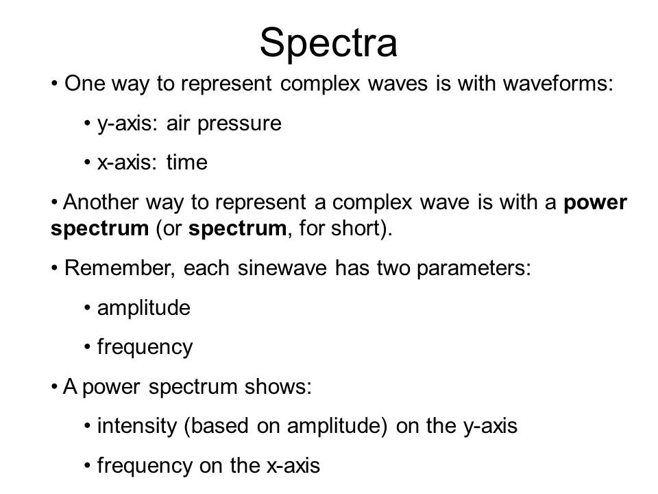 The Dark Side Fourier's theorem implies: sound may be split up into component frequencies...