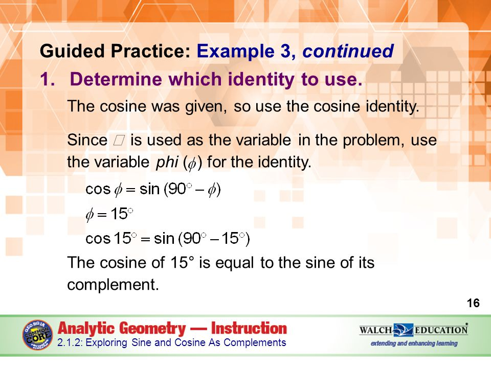 Guided Practice: Example 3, continued 1.Determine which identity to use.