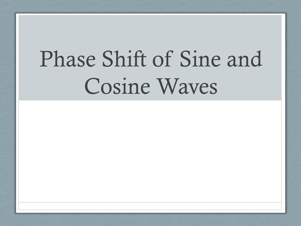 Phase Shift of Sine and Cosine Waves