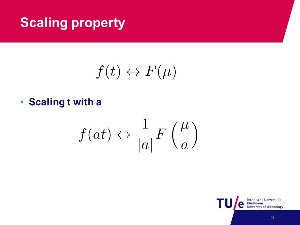 Scaling property Scaling t with a 27