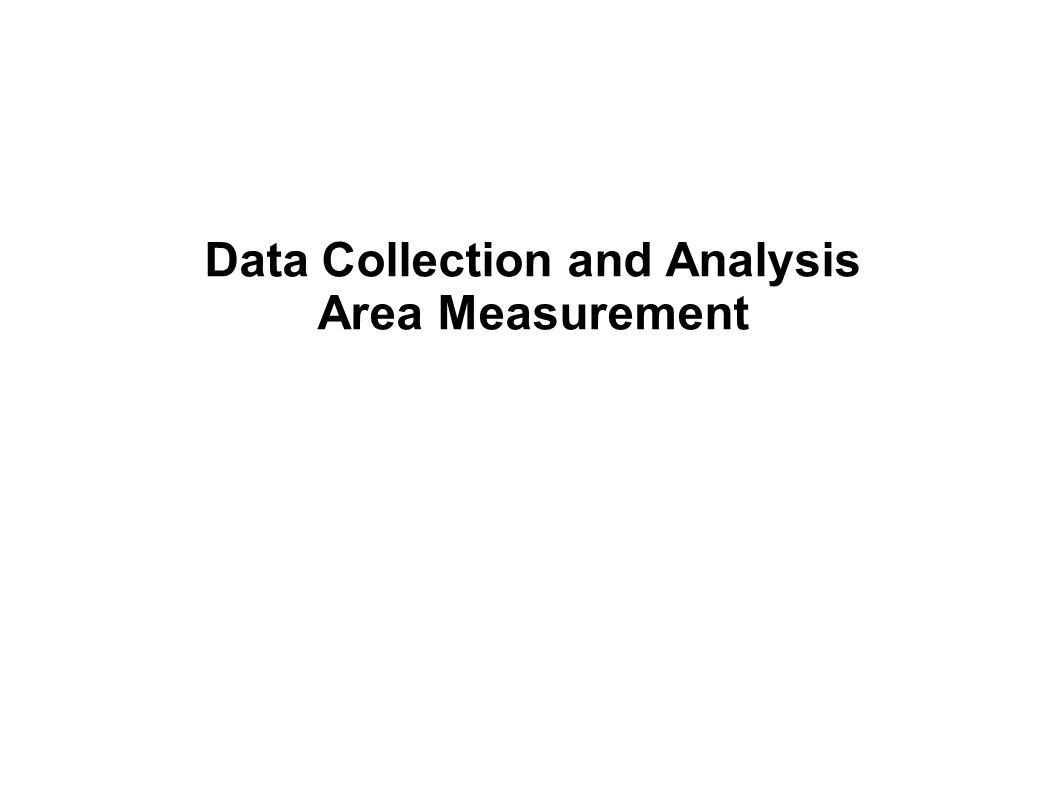 Data Collection and Analysis Area Measurement