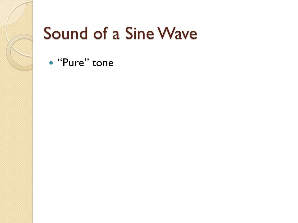 Sound of a Sine Wave Pure tone