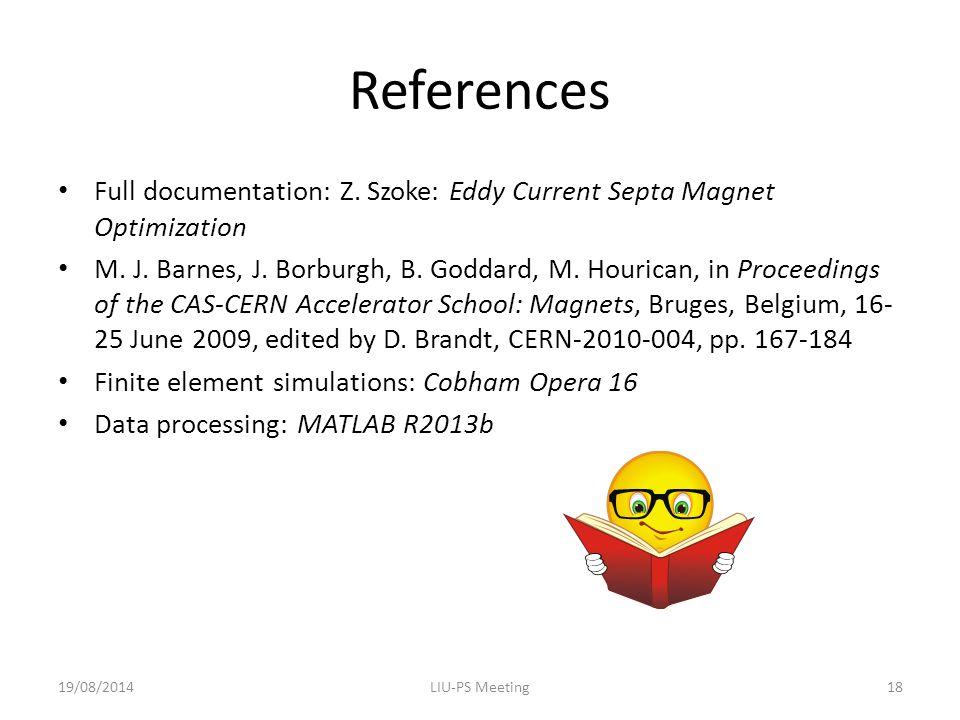 References Full documentation: Z. Szoke: Eddy Current Septa Magnet Optimization M.