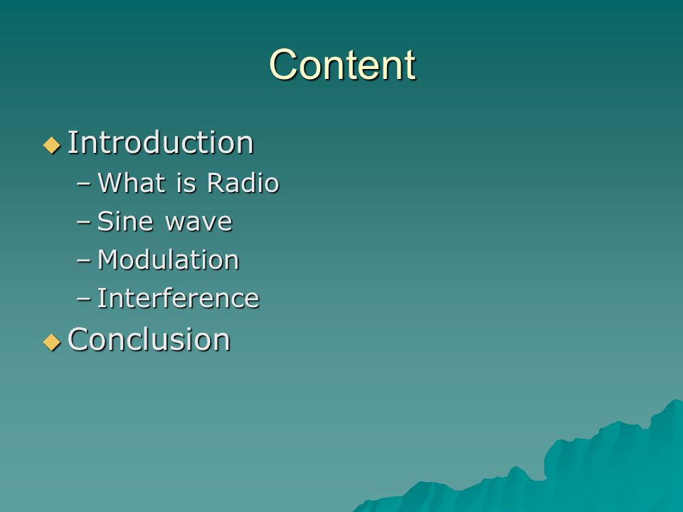 Content  Introduction –What is Radio –Sine wave –Modulation –Interference  Conclusion