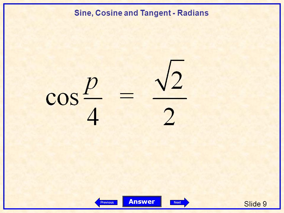 Sine, Cosine and Tangent - Radians Slide 9 Answer PreviousNext