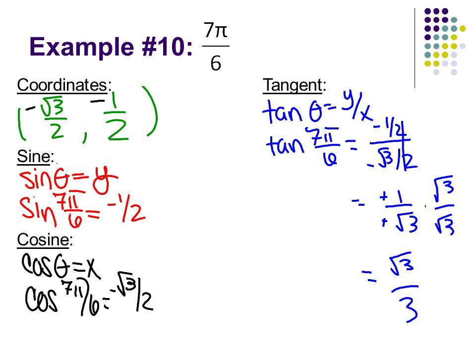 Example #10: Coordinates: Sine: Tangent: Cosine: