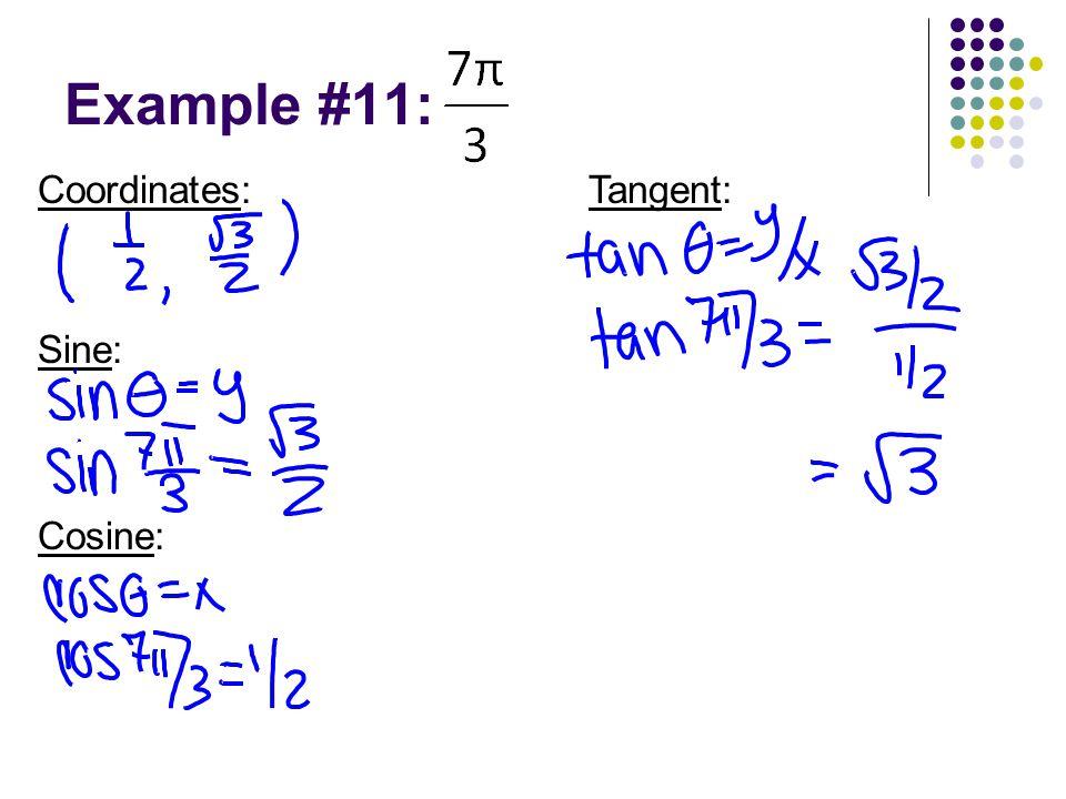 Example #11: Coordinates: Sine: Tangent: Cosine: