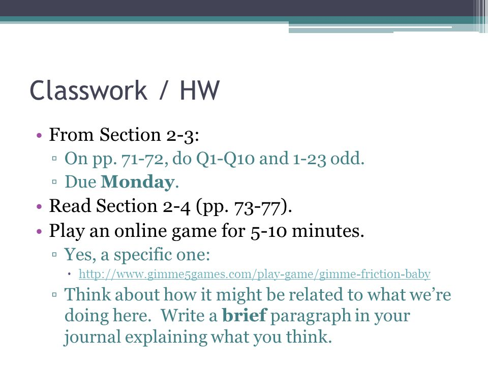 Classwork / HW From Section 2-3: ▫On pp. 71-72, do Q1-Q10 and 1-23 odd.