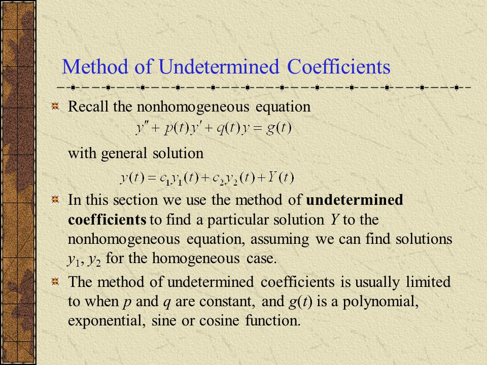 Example 1: Exponential g(t) Consider the nonhomogeneous equation We seek Y satisfying this equation.