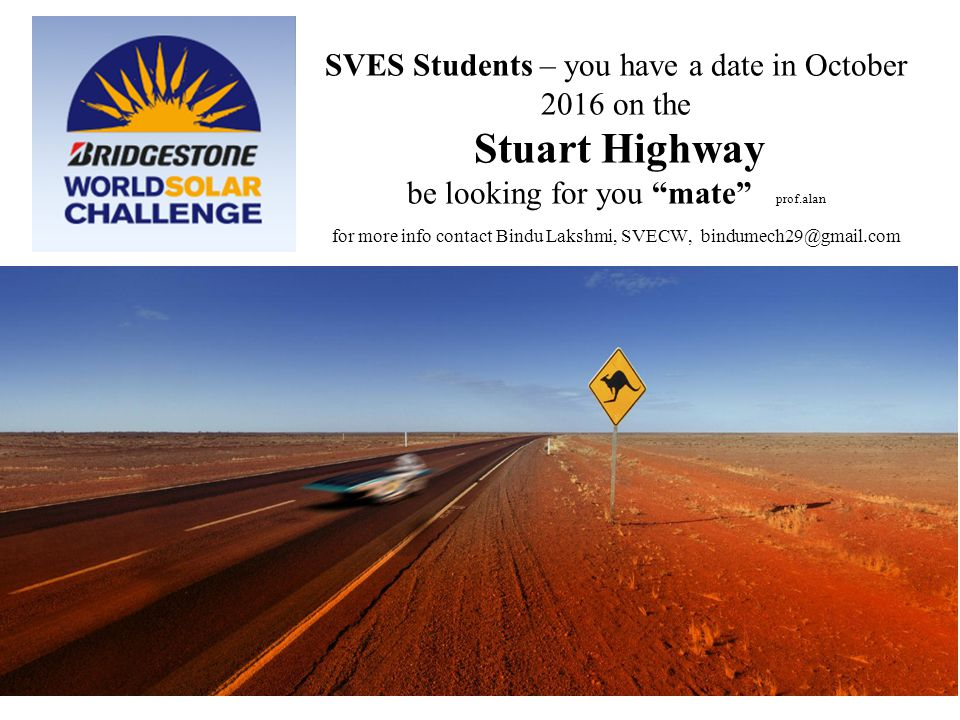 """SVES Students – you have a date in October 2016 on the Stuart Highway be looking for you """"mate"""" prof.alan for more info contact Bindu Lakshmi, SVECW,"""