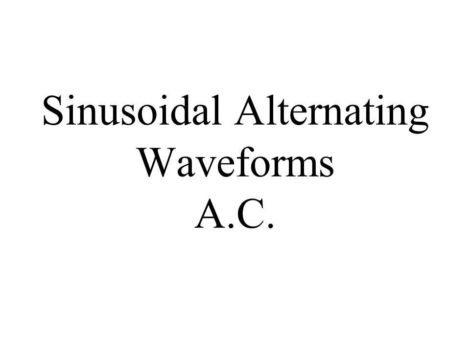 Introduction Alternating waveforms The term alternating indicates only that the waveform alternates between two prescribed levels in a set time sequence.