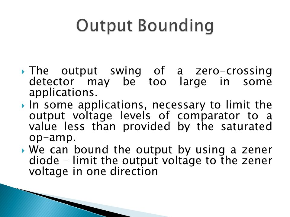  The output swing of a zero-crossing detector may be too large in some applications.