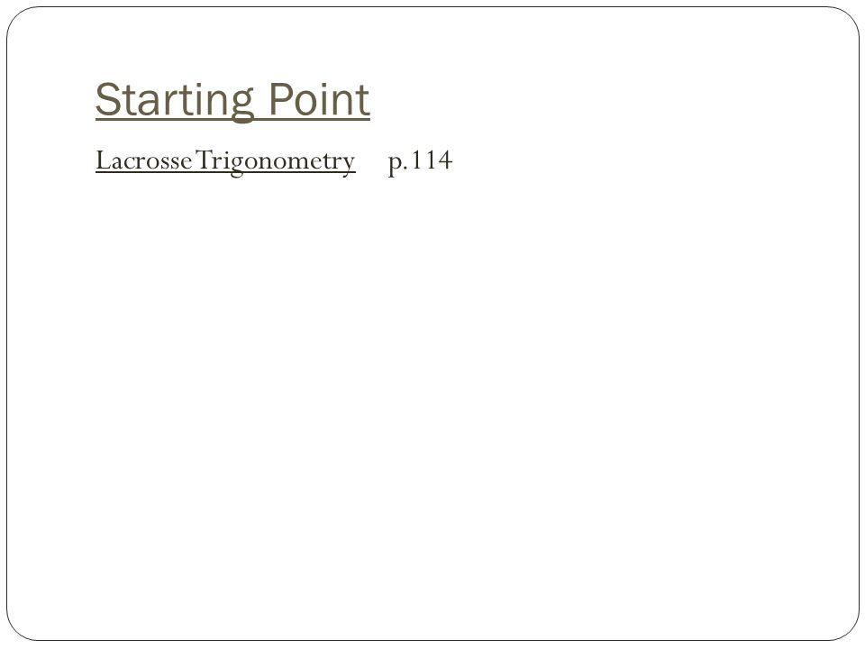 Starting Point Lacrosse Trigonometry p.114
