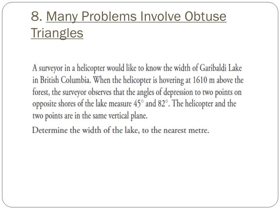 8. Many Problems Involve Obtuse Triangles