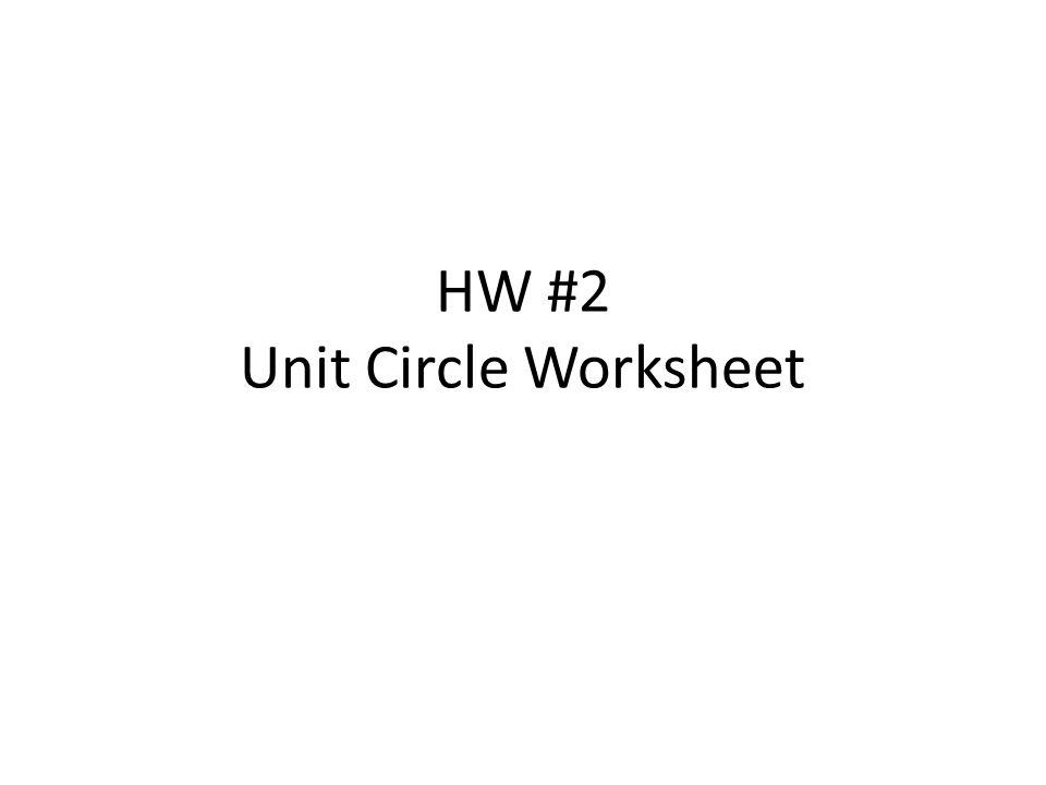 HW #2 Unit Circle Worksheet
