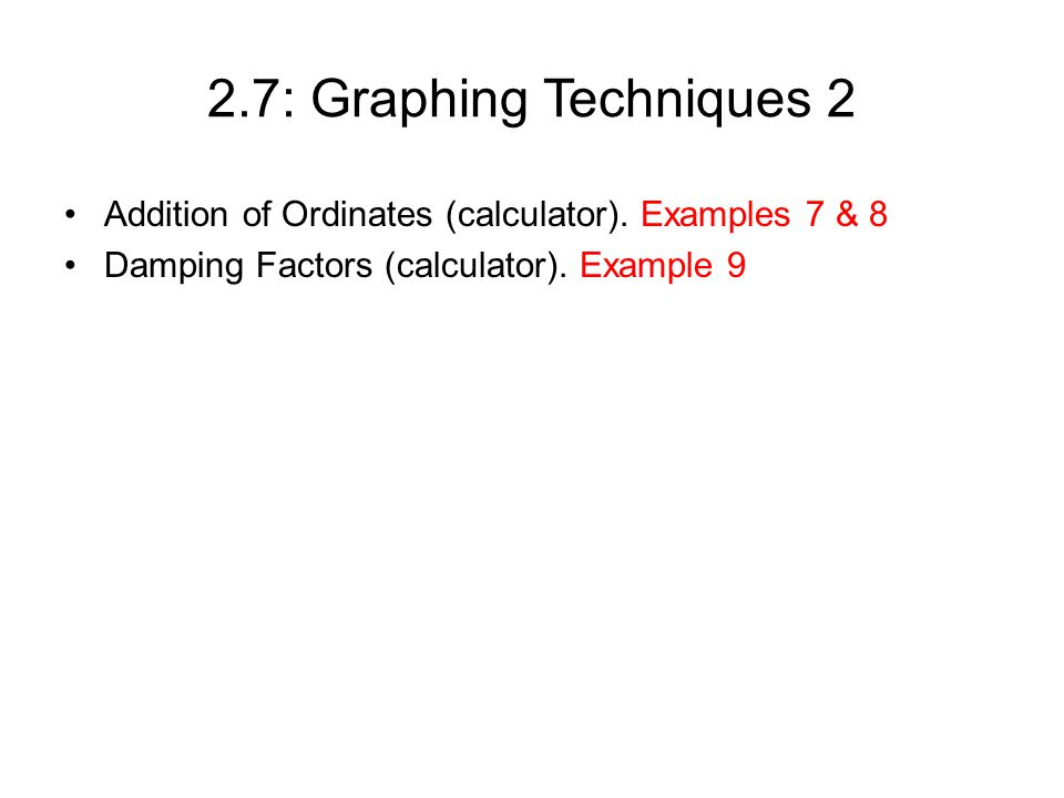 2.7: Graphing Techniques 2 Addition of Ordinates (calculator).