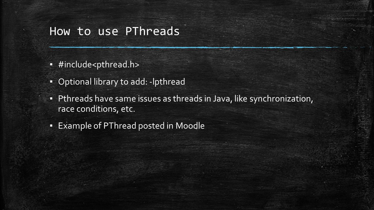 pthread_create() ▪ Arguments – 1: Pointer to / address of pthread_t ▪ Note: pointers are ints that contain addresses.