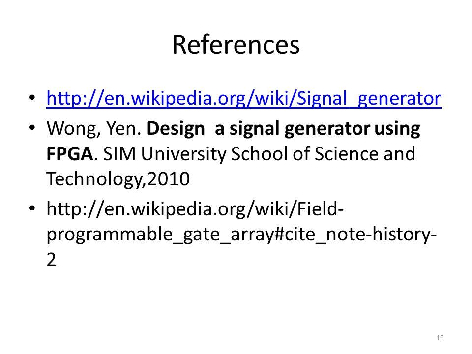 References http://en.wikipedia.org/wiki/Signal_generator Wong, Yen.