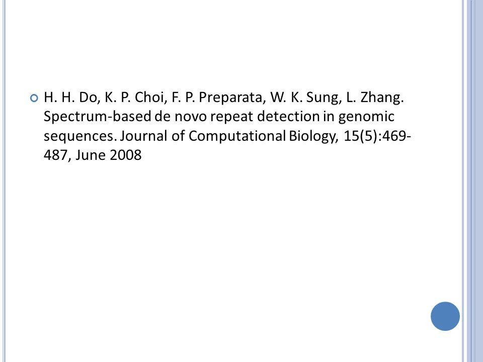 H. H. Do, K. P. Choi, F. P. Preparata, W. K. Sung, L. Zhang. Spectrum-based de novo repeat detection in genomic sequences. Journal of Computational Bi